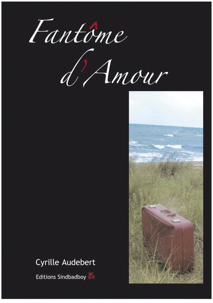 Fantôme d'amour. Cyrille Audebert.